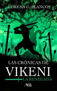 Las Crónicas de Vikeni - La Renegada